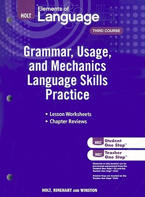 Holt Elements of Language, Third Course: Grammar, Usage, and Mechanics Language Skills Practice - Holt Rinehart & Winston (Creator)