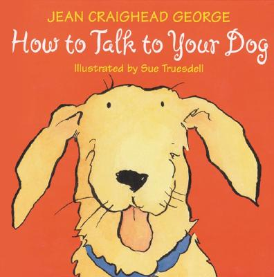 How to Talk to Your Dog - George, Jean Craighead