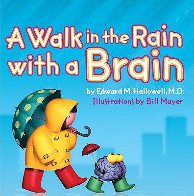 A Walk in the Rain with a Brain - Hallowell, Edward M, MD