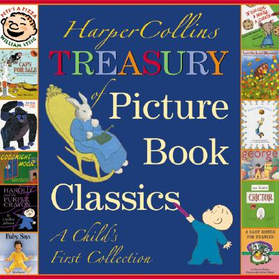 HarperCollins Treasury of Picture Book Classics: A Child's First Collection - Various (Illustrator), and Tegen, Katherine (Editor), and Lewis, Valerie (Introduction by)
