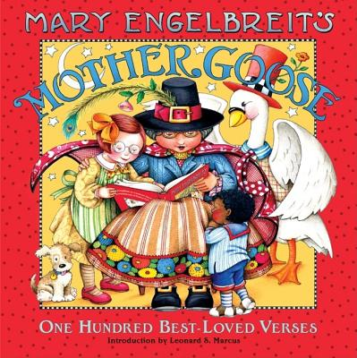 Mary Engelbreit's Mother Goose: One Hundred Best-Loved Verses - Engelbreit, Mary, and Marcus, Leonard S (Introduction by)