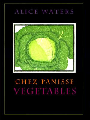 Chez Panisse Vegetables - Waters, Alice