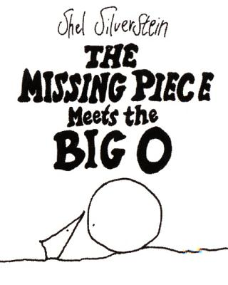 The Missing Piece Meets the Big O - Silverstein, Shel