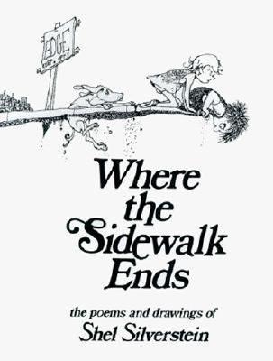 Where the Sidewalk Ends: Poems & Drawings - Silverstein, Shel