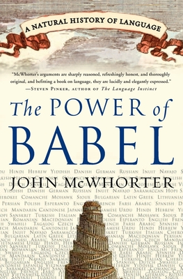 The Power of Babel: A Natural History of Language - McWhorter, John