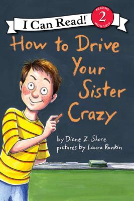 How to Drive Your Sister Crazy - Shore, Diane Z
