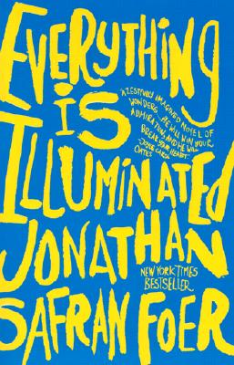 Everything Is Illuminated - Foer, Jonathan Safran