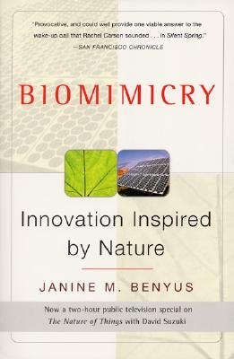 Biomimicry: Innovation Inspired by Nature - Benyus, Janine M