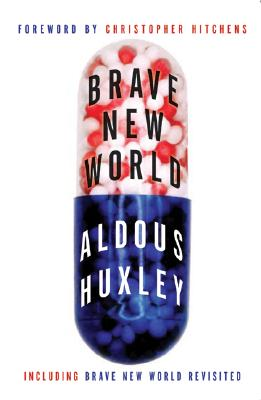 Brave New World and Brave New World Revisited - Huxley, Aldous, and Hitchens, Christopher (Foreword by)