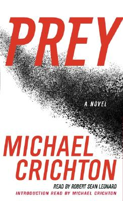 Prey - Crichton, Michael, and Leonard, Robert Sean (Read by)