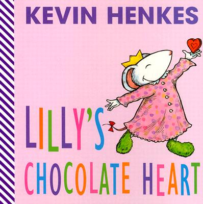 Lilly's Chocolate Heart - Henkes, Kevin (Illustrator)