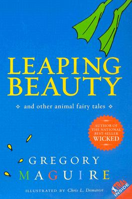 Leaping Beauty: And Other Animal Fairy Tales - Maguire, Gregory