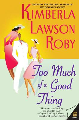 Too Much of a Good Thing - Roby, Kimberla Lawson