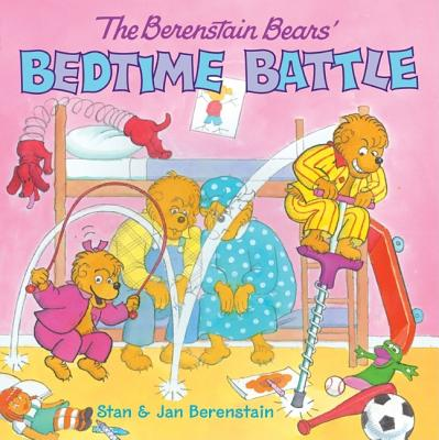 The Berenstain Bears' Bedtime Battle - Berenstain, Stan, and Berenstain, Jan