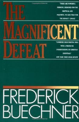 The Magnificent Defeat - Buechner, Frederick