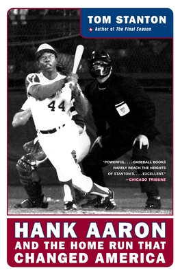 Hank Aaron and the Home Run That Changed America - Stanton, Tom