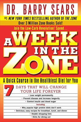 A Week in the Zone - Sears, Barry, Dr., PH.D.