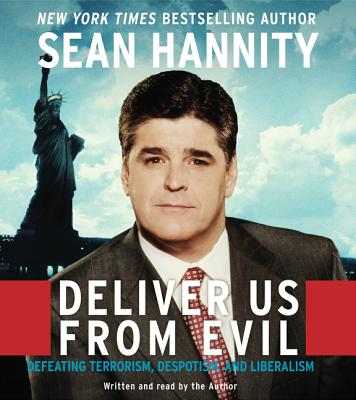 Deliver Us from Evil - Hannity, Sean (Read by)
