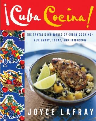 Cuba Cocina!: The Tantalizing World of Cuban Cooking-Yesterday, Today, and Tomorrow - LaFray, Joyce, and Field, Ann (Illustrator)