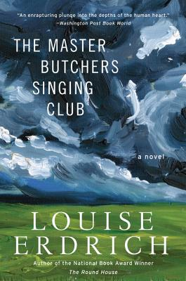 The Master Butchers Singing Club - Erdrich, Louise