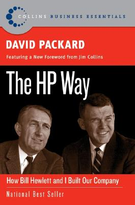 The HP Way: How Bill Hewlett and I Built Our Company - Packard, David, and Kirby, David (Editor), and Lewis, Karen (Editor)