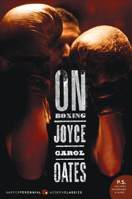 On Boxing - Oates, Joyce Carol, and Ranard, John (Photographer)