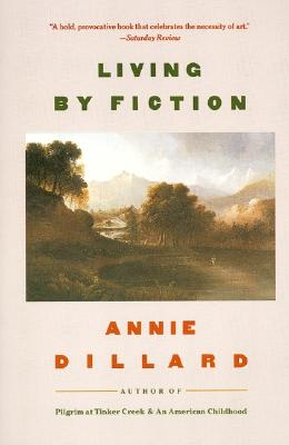 Living by Fiction - Dillard, Annie