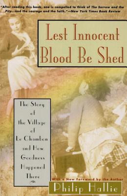 Lest Innocent Blood Be Shed - Hallie, Philip