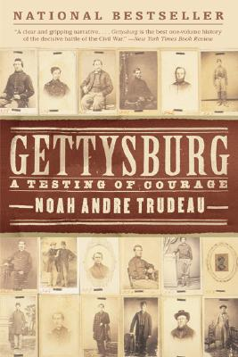 Gettysburg: A Testing of Courage - Trudeau, Noah Andre
