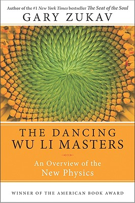 Dancing Wu Li Masters: An Overview of the New Physics - Zukav, Gary