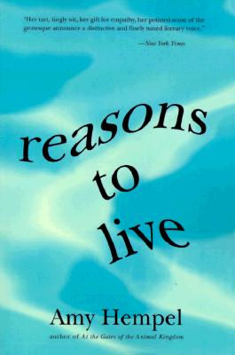 Reasons to Live: Stories by - Hempel, Amy