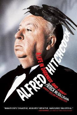 Alfred Hitchcock: A Life in Darkness and Light - McGilligan, Patrick