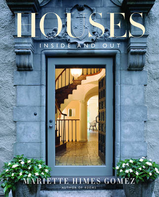 Houses: Inside and Out - Gomez, Mariette Himes