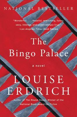 The Bingo Palace - Erdrich, Louise