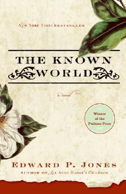The Known World - Jones, Edward P