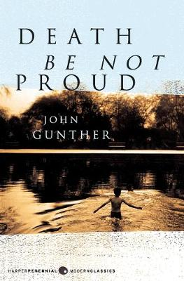 Death Be Not Proud - Gunther, John J
