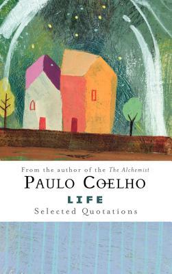 Life: Selected Quotations - Coelho, Paulo, and Buzin, Boris (Photographer)