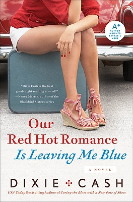 Our Red Hot Romance Is Leaving Me Blue - Cash, Dixie