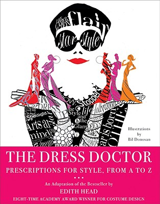 The Dress Doctor: Prescriptions for Style, from A to Z - Head, Edith, and Donovan, Bil (Illustrator)