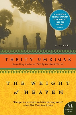 The Weight of Heaven - Umrigar, Thrity