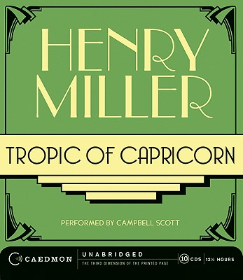 Tropic of Capricorn - Miller, Henry, and Campbell, Scott, Jr. (Performed by)