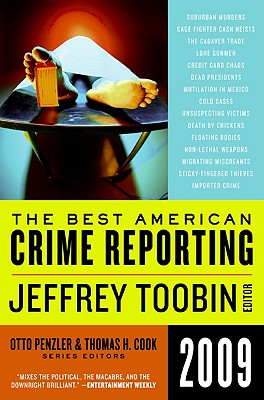 The Best American Crime Reporting - Toobin, Jeffrey (Editor), and Penzler, Otto (Editor), and Cook, Thomas H (Editor)