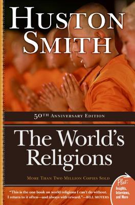 The World's Religions - Smith, Huston