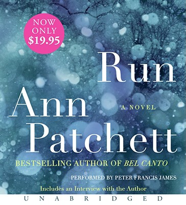 Run - Patchett, Ann, and James, Peter Francis (Read by)