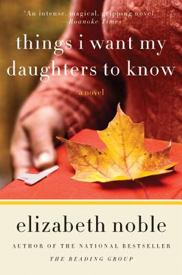 Things I Want My Daughters to Know - Noble, Elizabeth