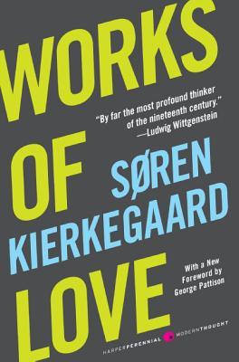 Works of Love - Kierkegaard, Soren, and Hong, Howard (Translated by), and Hong, Edna (Translated by)