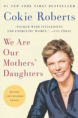 We Are Our Mothers' Daughters - Roberts, Cokie