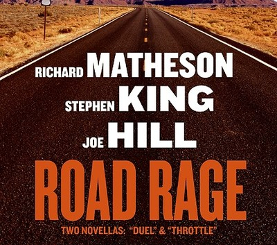 """Road Rage: """"Duel"""" & """"Throttle"""" - Matheson, Richard, and King, Stephen, and Hill, Joe"""