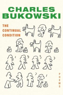 The Continual Condition: Poems - Bukowski, Charles, and Martin, John (Editor)