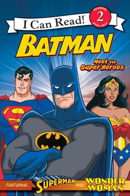 Batman Classic: Meet the Super Heroes: With Superman and Wonder Woman -